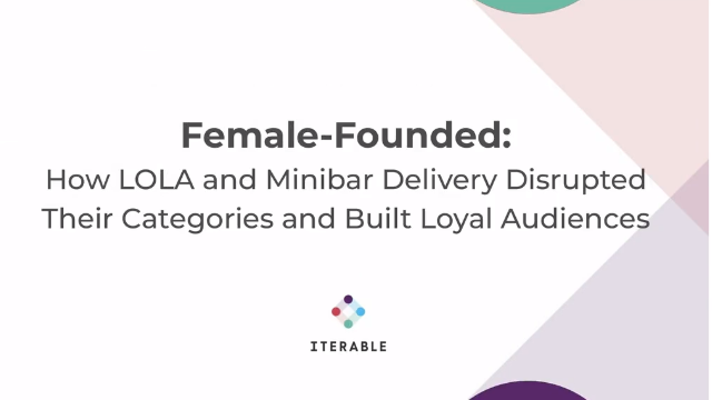 Female-Founded: How LOLA & Minibar Delivery Disrupted Their Categories