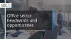 Office sector headwinds and opportunities