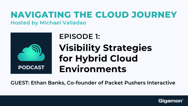 [Podcast] Ep. 1: Visibility Strategies for Hybrid Cloud Environments
