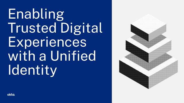 Enabling Trusted Digital Experiences with a Unified Identity