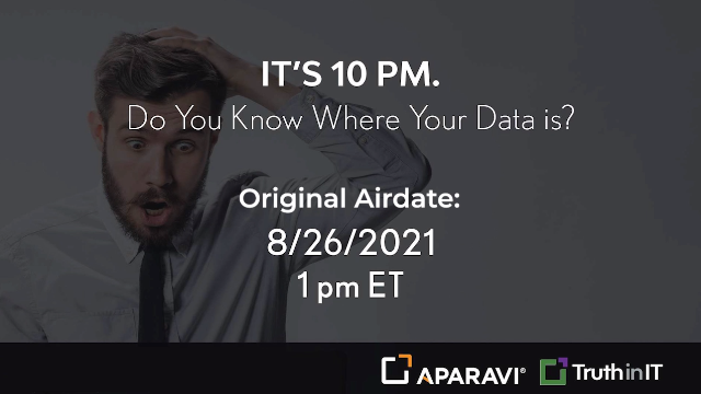 It's 10PM.  Do You Know Where Your Data Is?