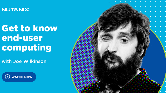 Joe Wilkinson learns how simple an End User Computing strategy can be