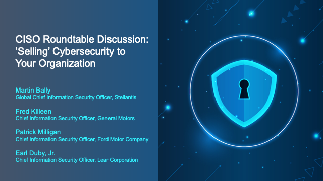 CISO Roundtable Discussion: 'Selling' Cybersecurity to Your Organization