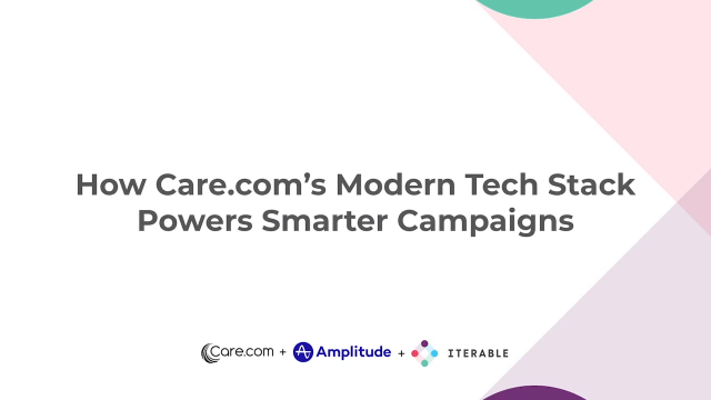 How Care.com's Modern Tech Stack Powers Smarter Campaigns
