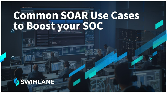 Common SOAR Use Cases to Boost Your SOC