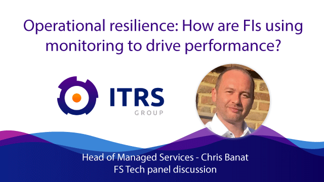 Operational resilience: How are FIs using monitoring to drive performance?