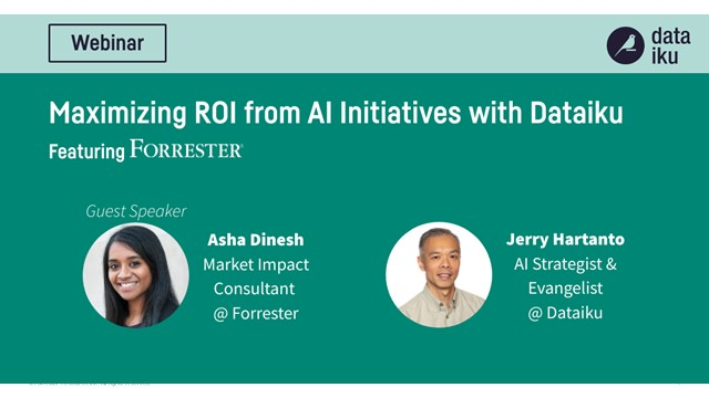 Maximizing ROI from AI Initiatives with Dataiku (featuring Forrester)