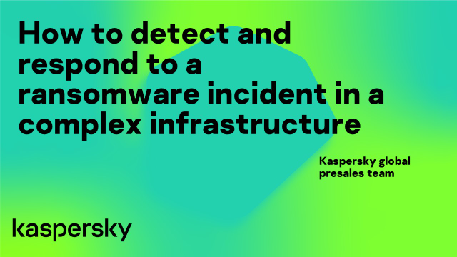 How to detect and respond to a ransomware incident in a complex infrastructure