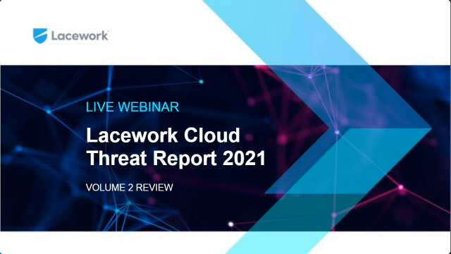 Cloud Threat Report 2021, Volume 2 Review