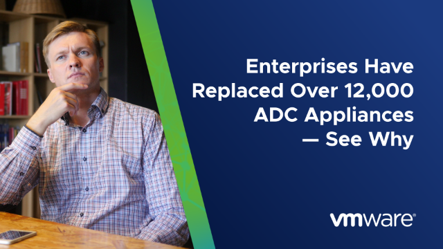 Enterprises Have Replaced Over 12,000 ADC Appliances – See Why