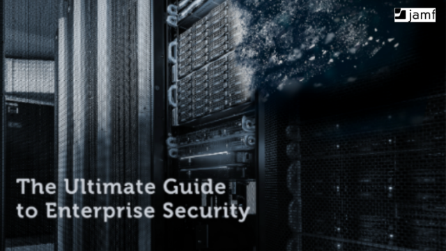 The Ultimate Guide to Enterprise Security