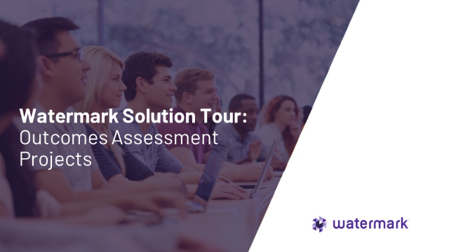 Watermark Solution Tour: Outcomes Assessment Projects