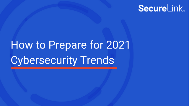 How to Prepare for 2021 Cybersecurity Trends