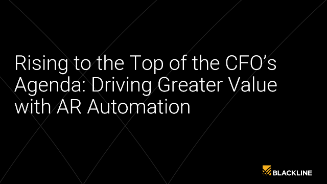 Rising to the top of the CFO's Agenda: Driving Greater Value with AR Automation