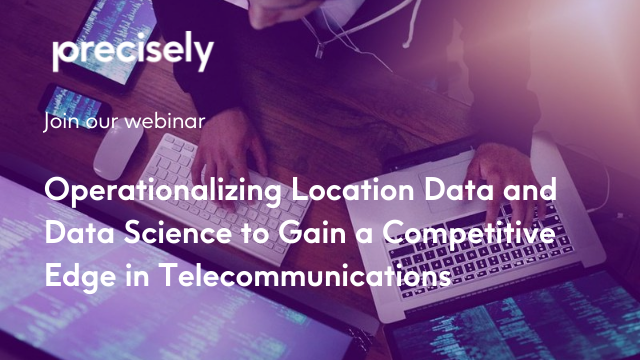 Operationalizing Location Data and Data Science to Gain a Competitive Edge