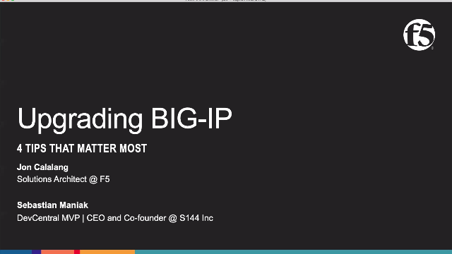 Upgrading BIG-IP: 4 Tips that Matter Most