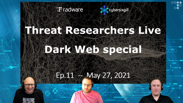 [Replay] Threat Researchers Live, Ep.11: Dark Web special with Cybersixgill