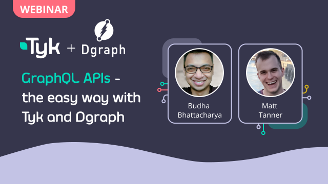GraphQL APIs -  the easy way with Tyk and Dgraph