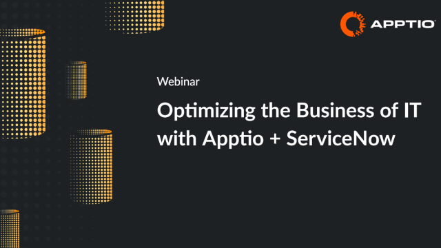 Optimizing the Business of IT with Apptio + ServiceNow