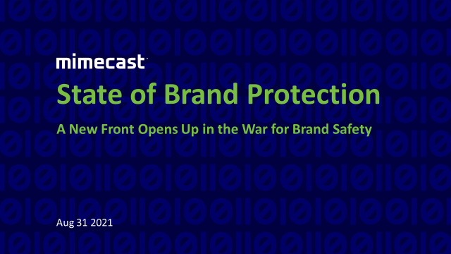 State of Brand Protection - A New Front Opens Up in the War for Brand Safety