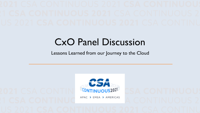 CxO Panel Discussion: Lessons Learned from our Journey to the Cloud