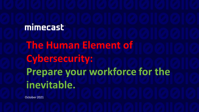 The Human Element of Cybersecurity: Prepare your workforce for the inevitable.
