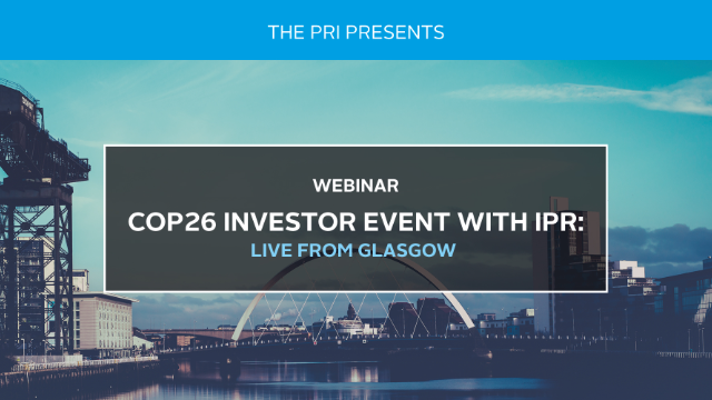 PRI COP26 Investor Event with IPR: Live from Glasgow