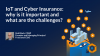 IoT and Cyber Insurance: why is it important and what are the challenges?
