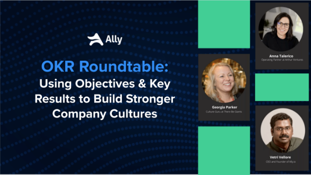 Using Objectives and Key Results to Build Stronger Company Cultures