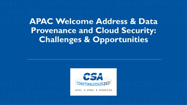 Welcome Address & Data Provenance and Cloud Security:Challenges & Opportunities