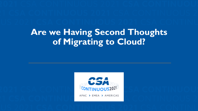 Are We Having Second Thoughts of Migrating to Cloud?