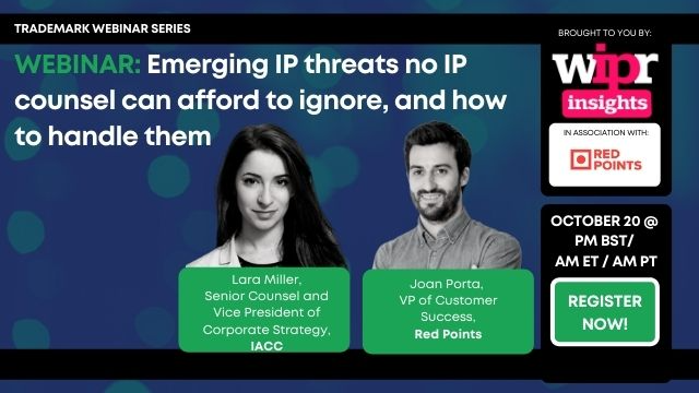 Emerging IP threats no IP counsel can afford to ignore, and how to handle them