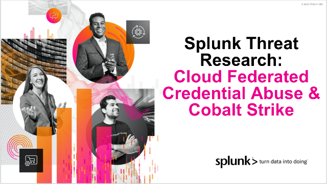 Splunk Threat Research: Cloud Federated Credential Abuse & Cobalt Strike