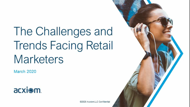 The Challenges and Trends Facing Retail Marketers