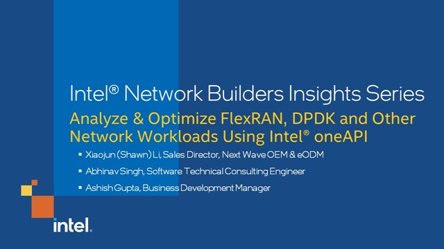 Analyze & Optimize FlexRAN, DPDK and Other Network Workloads Using Intel® oneAPI