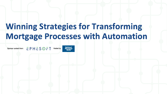 Winning Strategies for Transforming Mortgage Processes with Automation