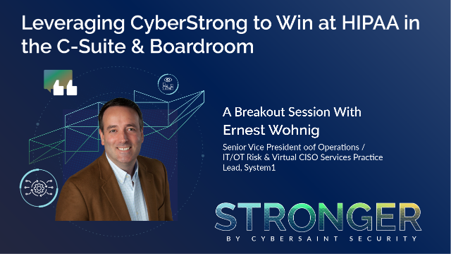 Leveraging CyberStrong to Win at HIPAA in the C-Suite & Boardroom