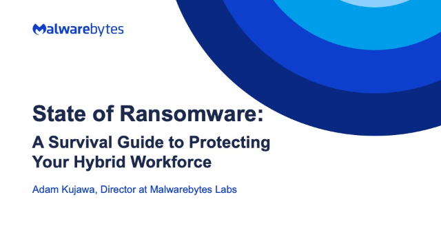 State of Ransomware: A Survival Guide to Protecting Your Hybrid Workforce