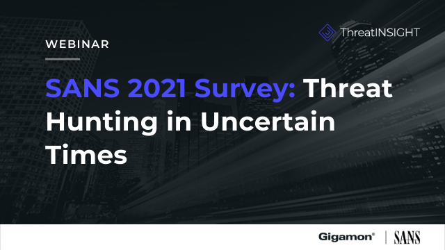 A SANS 2021 Survey: Threat Hunting in Uncertain Times