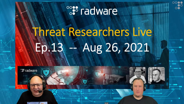 [Replay] Radware Threat Researchers Live, Ep.13: Mozi weaponized, Hotcobalt