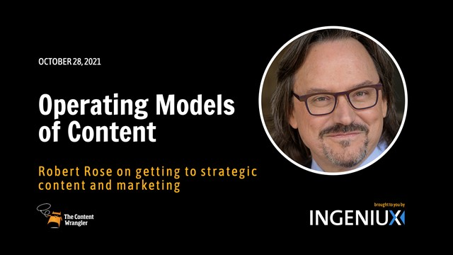 The Operating Models of Content: Getting To Strategic Content And Marketing