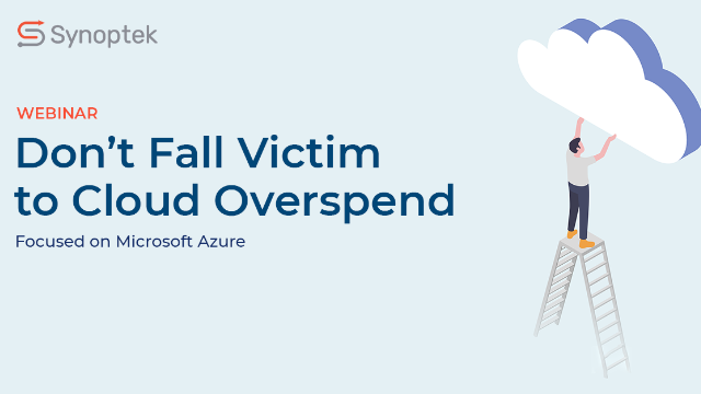 Don't Fall Victim to Cloud Overspend