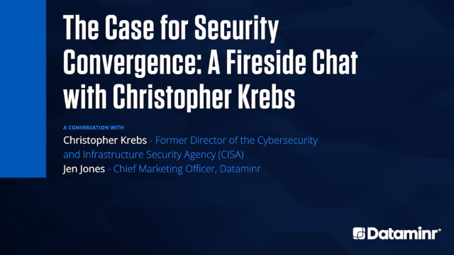 The Case for Security Convergence: A Fireside Chat with Chris Krebs