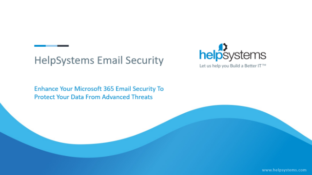 Enhance Microsoft 365 Email Security to Protect Your Data from Advanced Threats
