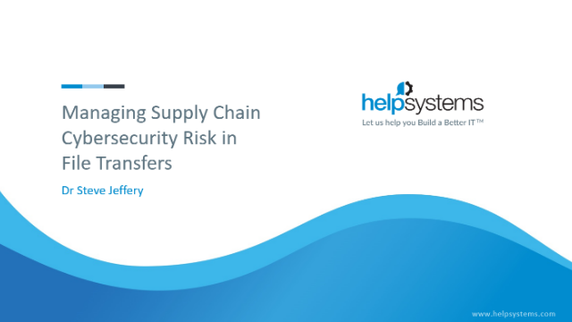 Managing the Supply Chain Cybersecurity Risk in File Transfers