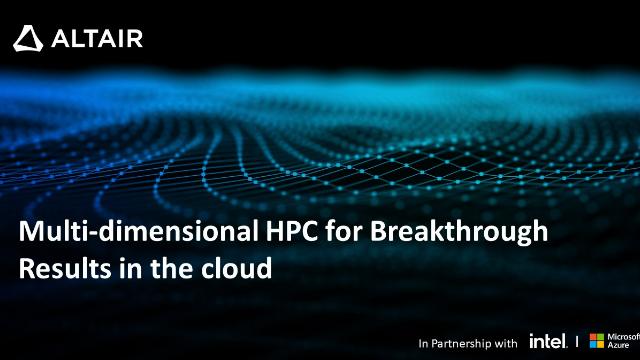 Multi-dimensional HPC for Breakthrough Results in the Cloud