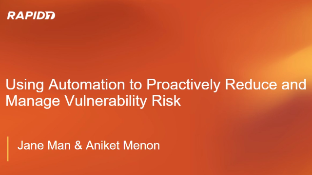 Using Automation to Proactively Reduce & Manage Vulnerability Risk