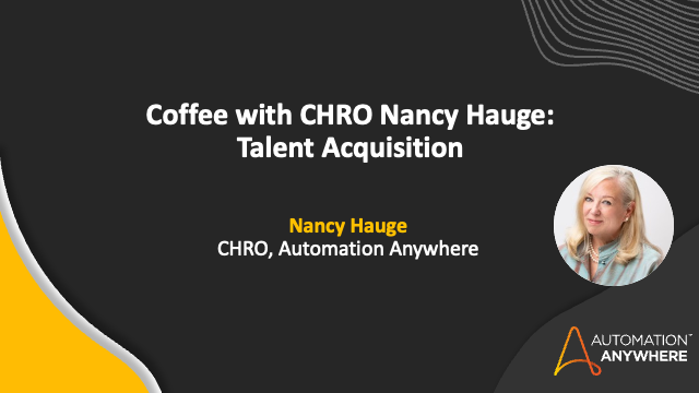 Coffee with CHRO Nancy Hauge: Talent Acquisition