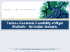 Techno-Economic Feasibility of Algal Biofuels - An Indian Scenario