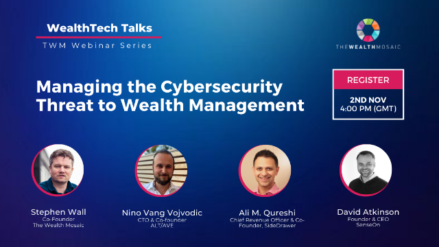 WealthTech Talks: Managing the Cybersecurity Threat to Wealth Management